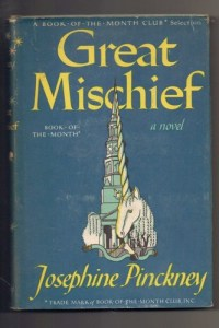 great_mischief_a_novel_by_josephine_pinckney_book_of_the_month_1948_28ac2b2e